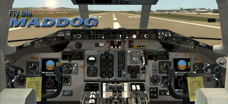 Available for Flight Simulator 2004 and Flight Simulator X, Fly The Maddog